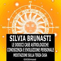 Meditazione sulla terza Casa - Silvia Brunasti