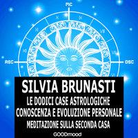Meditazione sulla seconda Casa - Silvia Brunasti