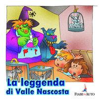 La leggenda di Valle Nascosta - Paola Ergi