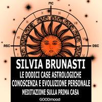 Meditazione sulla prima Casa - Silvia Brunasti