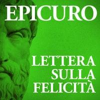 Lettera sulla felicità - Epicuro