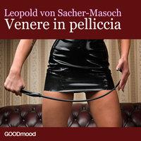Venere in pelliccia - Leopold von Sacher-Masoch