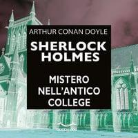 Sherlock Holmes - Mistero nell'antico College - Sir Arthur Conan Doyle