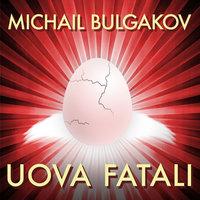 Uova fatali - Michail Bulgakov