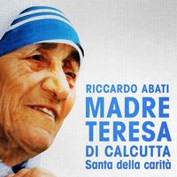 Madre Teresa di Calcutta - Riccardo Abati