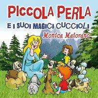 Piccola Perla e i suoi magici cuccioli - Monica Maiorano