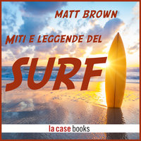 Miti e leggende del surf - Matt Brown