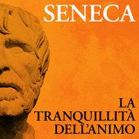 La tranquillità dell'animo - Seneca