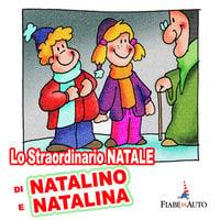 Lo straordinario Natale di Natalino e Natalina - Paola Ergi