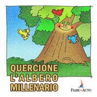Quercione, l'albero millenario - Giacomo Brunoro