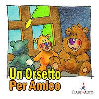 Un orsetto per amico - Paola Ergi