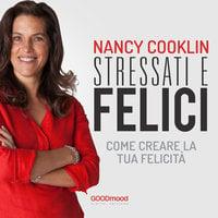 Stressati e felici - Nancy Cooklin