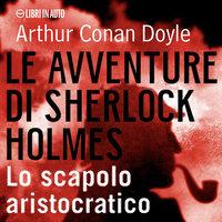 Sherlock Holmes e lo scapolo aristocratico - Arthur Conan Doyle