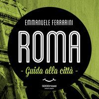 Roma, guida alla città - Emmanuele Ferrarini