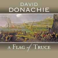 A Flag of Truce - David Donachie