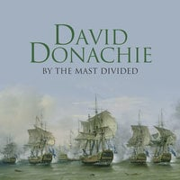 By the Mast Divided - David Donachie