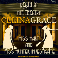Death at the Theatre - Celina Grace