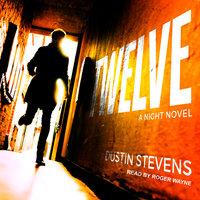 Twelve - Dustin Stevens