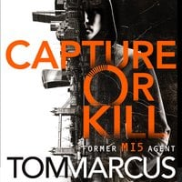 Capture or Kill - Tom Marcus