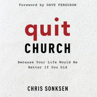 Quit Church - Chris Sonksen