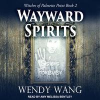 Wayward Spirits - Wendy Wang