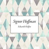 Signor Hoffman - Eduardo Halfon