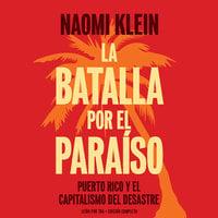 La batalla por el paraíso - Naomi Klein
