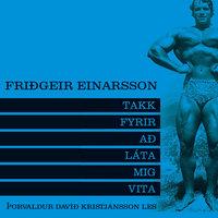 Takk fyrir að láta mig vita - Friðgeir Einarsson