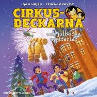 Cirkusdeckarna och julbocksmysteriet - Dan Höjer