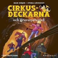 Cirkusdeckarna och gruvmysteriet - Dan Höjer