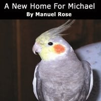 A New Home For Michael - Manuel Rose