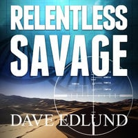 Relentless Savage - Dave Edlund