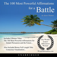 The 100 Most Powerful Affirmations for a Battle - Jason Thomas
