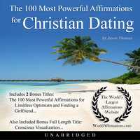 The 100 Most Powerful Affirmations for Christian Dating - Jason Thomas