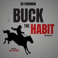 Buck the Habit - Ed Foreman