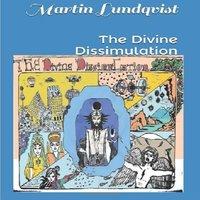 The Divine Dissimulation - Martin Lundqvist