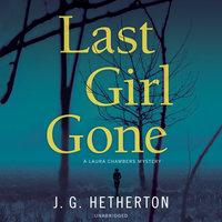 Last Girl Gone - J. G. Hetherton