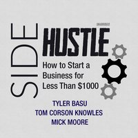 Sidehustle - Tom Corson-Knowles,Tyler Basu,Mick Moore