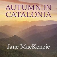 Autumn in Catalonia - Jane MacKenzie