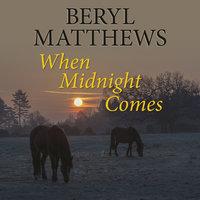 When Midnight Comes - Beryl Matthews