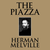 The Piazza - Herman Melville