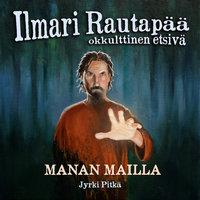 Manan mailla - Jyrki Pitkä