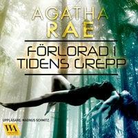 Förlorad i tidens grepp 1 - Agatha Rae