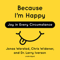 Because I'm Happy - Larry Iverson,Chris Widener,Jonas Warstad