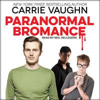 Paranormal Bromance - Carrie Vaughn