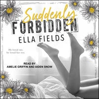 Suddenly Forbidden - Ella Fields