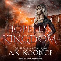 Hopeless Kingdom - A.K. Koonce