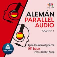 Alemán Parallel Audio – Aprende alemán rápido con 501 frases usando Parallel Audio - Volumen 1 - Lingo Jump