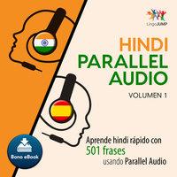 Hindi Parallel Audio – Aprende hindi rápido con 501 frases usando Parallel Audio - Volumen 1 - Lingo Jump