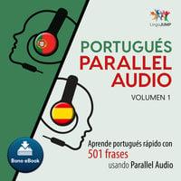 Portugués Parallel Audio – Aprende portugués rápido con 501 frases usando Parallel Audio - Volumen 1 - Lingo Jump
